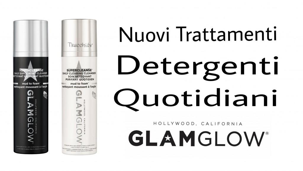 GLAMGLOW TRATTAMENTI DETERGENTI VISO